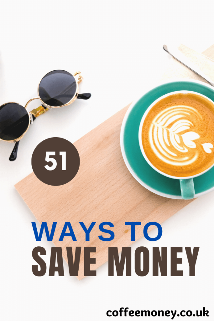 51 ways to save money written with cup of coffee in background along with pair of sunglasses